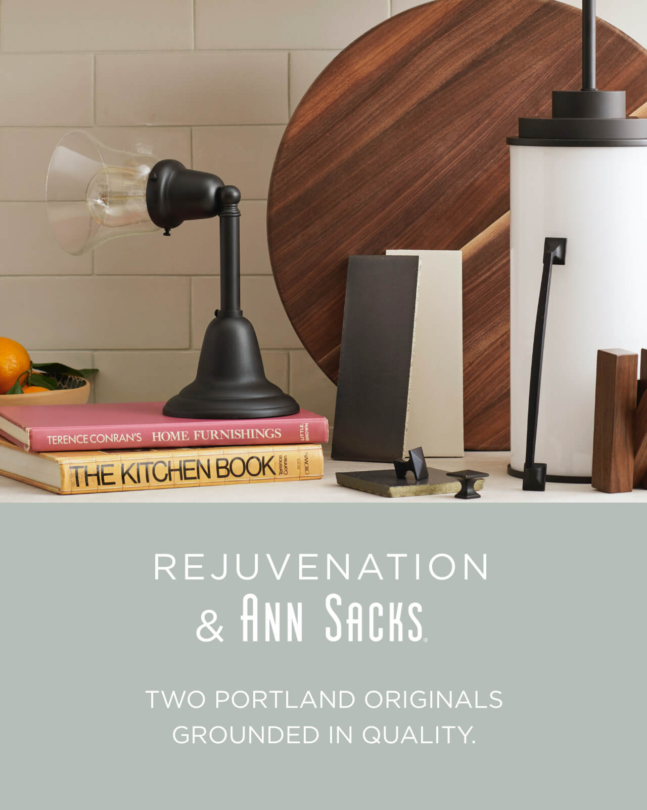 Rejuvenation and Ann Sacks. Two Portland originals grounded in quality.