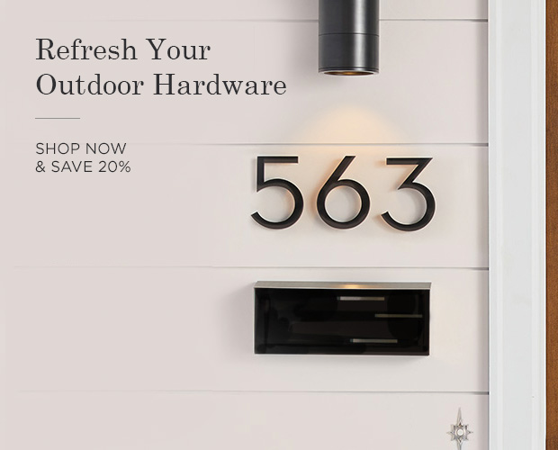 Save 20% on Outdoor Hardware