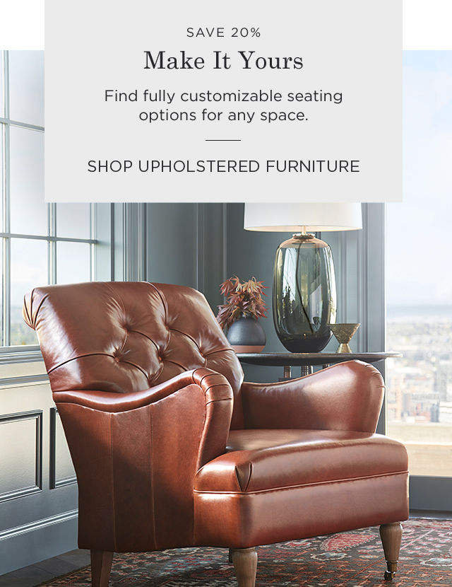 Save 20% on Upholstered Furniture