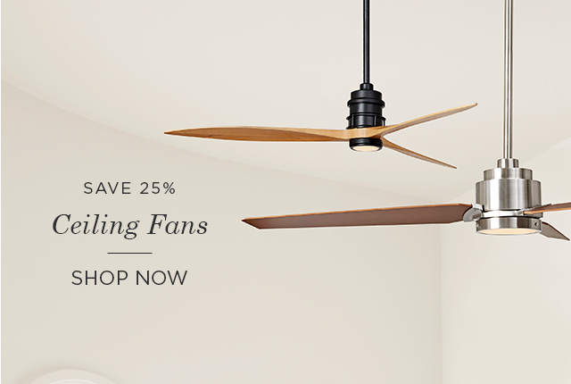 Save 25% on Ceiling Fans