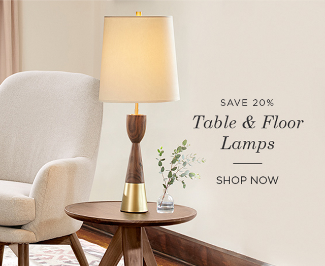 Save 20% on Table and Floor Lamps