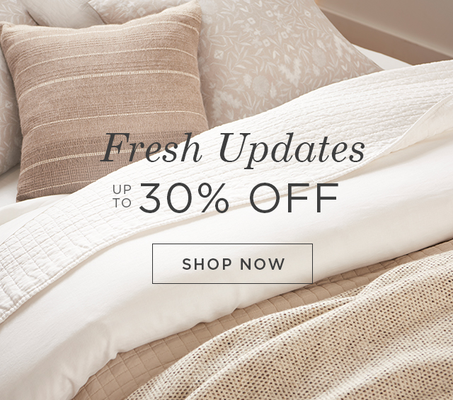 Up to 30% Off Fresh Updates