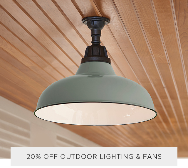 20% Off Outdoor Lighting & Fans