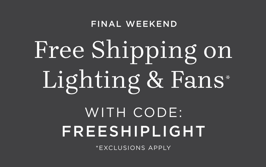 Free Shipping on Lighting & Fans