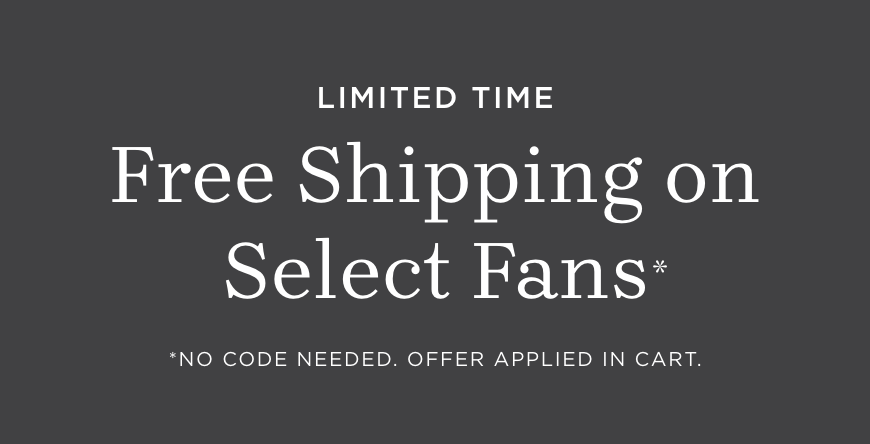 Free Shipping on Select Fans