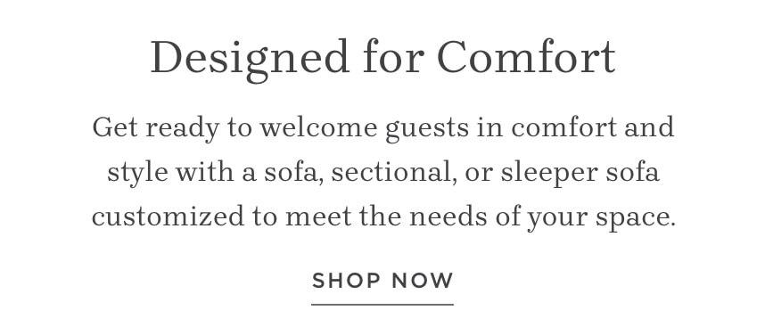 Designed For Comfort