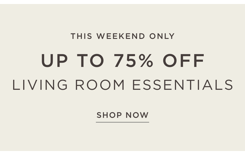 Up to 75% Off Living Room Essentials